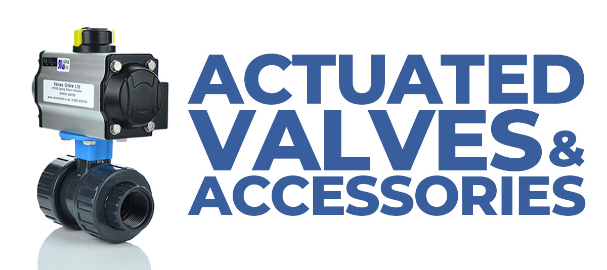 Actuated Valves and Accessories